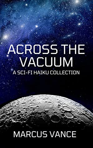 Across the Vacuum a sci-fi haiku collection by Marcus Vance - interview on The Fantasy Network News